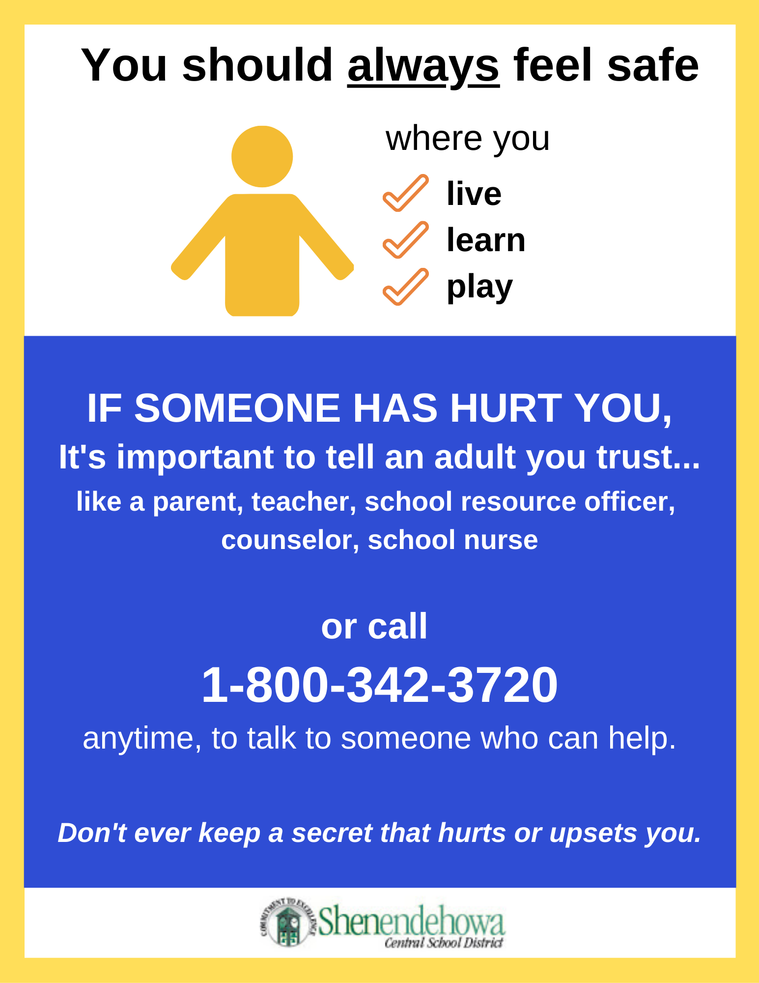 Shenendehowa supports the continuation of advocacy for children's safety. If you have a concern about the welfare of a child please call the number on this flyer.